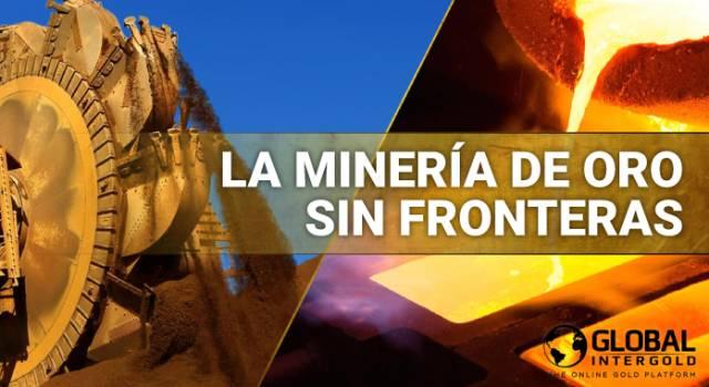 La minería de oro sin fronteras: bajo tierra y por encima de las nubes