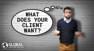 What does your client want?