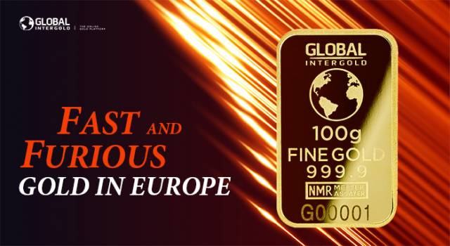 Gold in Europe — fast and furious