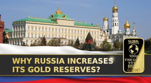 Why Russia increases its gold reserves?