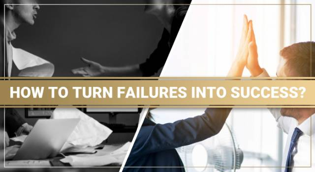 How to turn failures into success?