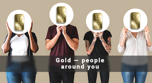 Gold — people around you.