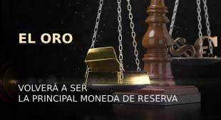 Experto: el oro volverá a ser la principal moneda de reserva