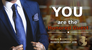 Imagine: You are the Honored Guest of the GLOBAL CONVENTION 2018!