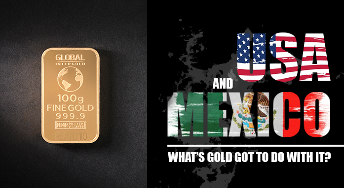 USA vs Mexico — what's gold got to do with it?