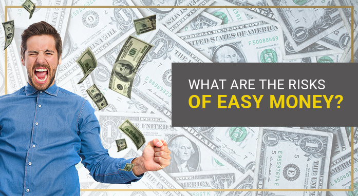 Easy money: what are the risks?