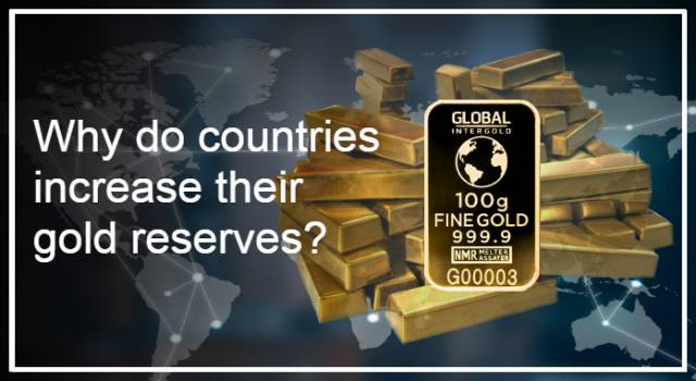 Why do countries increase their gold reserves?