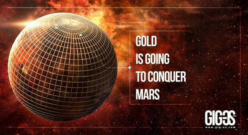 Gold is going to conquer Mars