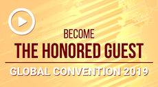 [VIDEO]: Global Convention 2019 — become the Honored Guest!