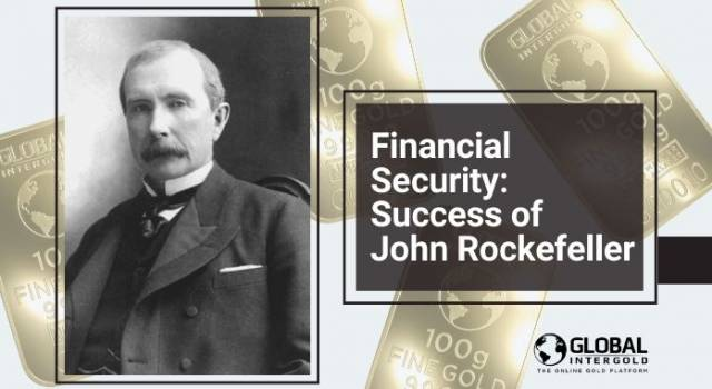 Financial Security: Success of John Rockefeller