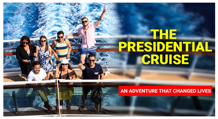 The Presidential Cruise: an adventure that changed lives