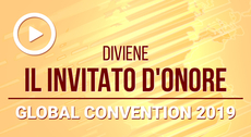 [VIDEO]: Global Convention 2019 – diventate un Invitato d'Onore!