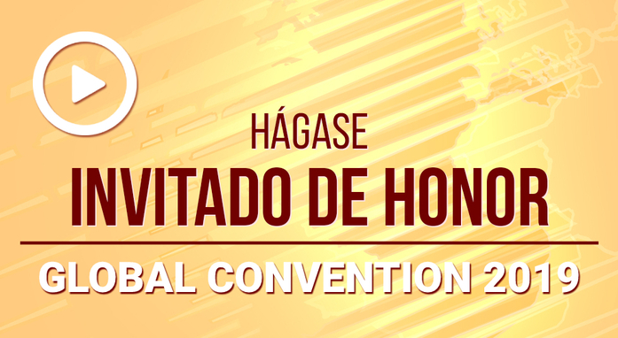 [VÍDEO]: Global Convention 2019 — ¡Conviértase en un Invitado de Honor!